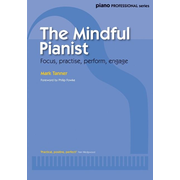 Tanner, M: The Mindful Pianist