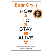 Grylls, B: How to Stay Alive