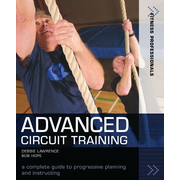 Advanced Circuit Training: A Complete Guide to Progressive Planning and Instructing