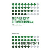 The Philosophy of Transhumanism: A Critical Analysis
