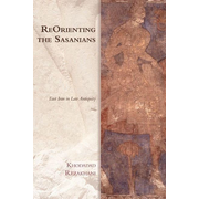 Reorienting the Sasanians