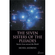 The Seven Sisters of the Pleiades: Stories from Around the World
