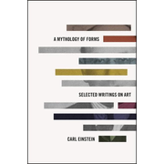 A Mythology of Forms: Selected Writings on Art