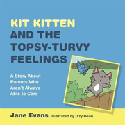 UBC Press Kit Kitten and the Topsy-Turvy Feelings book Hardcover