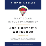 Bolles, R: What Color is Your Parachute? Workbook