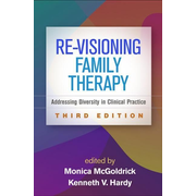 Re-Visioning Family Therapy, Third Edition: Addressing Diversity in Clinical Practice