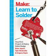 Learn to Solder - Tools and Techniques for Assembling Electronics