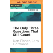 The Only Three Questions That Still Count: Investing by Knowing What Others Don't, 2nd Edition