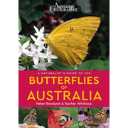 Rowland, P: A Naturalist's Guide to the Butterflies of Austr