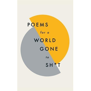 Hachette UK Poems for a world gone to sh*t book English Hardcover 144 pages