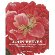 John Reeves: Pioneering Collector of Chinese Plants and Botanical Art
