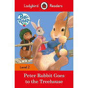 Peter Rabbit: Goes to the Treehouse - Ladybird Readers Level 2