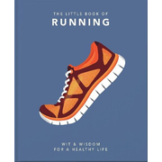 The Little Book of Running: For Everyone from the Bigginner to the Long-Distance Runner