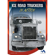 Ice Road Truckers in Action