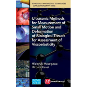 Ultrasonic Methods for Measurement of Small Motion and Deformation of Biological Tissues for Assessment of Viscoelasticity