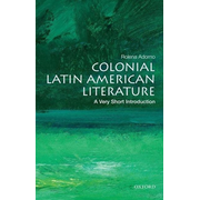 ISBN Colonial Latin American Literature: A Very Short Introduction 168 pages English