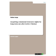 Acquiring communal ressource rights by long term use after Lewis v Redcar
