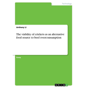 The viability of crickets as an alternative food source to beef overconsumption