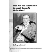 ISBN Free Will and Determinism in Joseph Conrad's Major Novels book Paperback