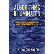 Algorithms Illuminated (Part 2): Graph Algorithms and Data Structures