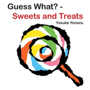 Guess What?-Sweets and Treats
