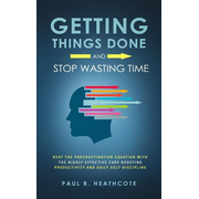Getting Things Done and Stop Wasting Time