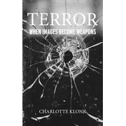 Terror: When Images Become Weapons