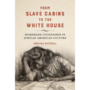 FROM SLAVE CABINS TO THE WHITE