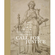 Call for Justice: Art and Law in the Low Countries (1450-1650)