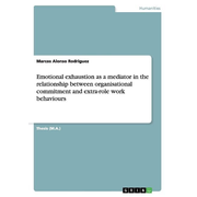 Emotional exhaustion as a mediator in the relationship between organisational commitment and extra-role work behaviours