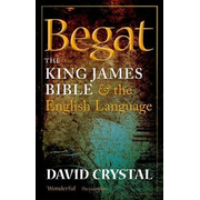 ISBN Begat ( The King James Bible and the English Language ) book Hardcover 336 pages