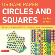 """Origami Paper Circles and Squares 96 Sheets 6"""" (15 CM): Tuttle Origami Paper: High-Quality Origami Sheets Printed with 12 Different Patterns (Instruct"""