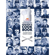 The Athlete's Cookbook: The Favorite Recipes of Red Bull Athletes, Prepared at Hangar-7