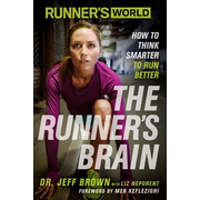 Runner's World: The Runner's Brain: How to Think Smarter to Run Better
