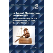 Is Legal Reasoning Irrational? An Introduction to the Epistemology of Law: Second Edition