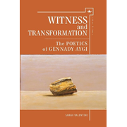 Witness and Transformation: The Poetics of Gennady Aygi
