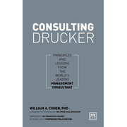 Consulting Drucker: Principles and Lessons from the World's Leading Management Consultant