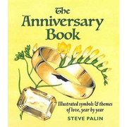 The Anniversary Book: Illustrated Symbols & Themes of Love, Year by Year