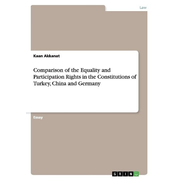 Comparison of the Equality and Participation Rights in the Constitutions of Turkey, China and Germany