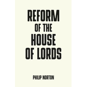 Norton, P: Reform of the House of Lords