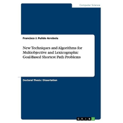 New Techniques and Algorithms for Multiobjective and Lexicographic Goal-Based Shortest Path Problems