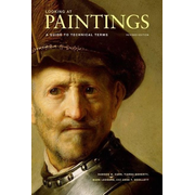 Looking at Paintings: A Guide to Technical Terms