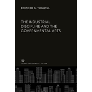 The Industrial Discipline and the Governmental Arts