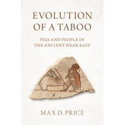 Evolution of a Taboo: Pigs and People in the Ancient Near East