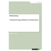 Christian Living in Relation to Performance