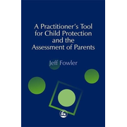 UBC Press A Practitioners' Tool for Child Protection and the Assessment of Parents book Paperback 256 pages