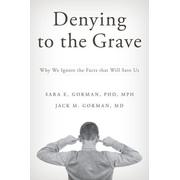 ISBN Denying to the Grave ( Why We Ignore the Facts that Will Save Us ) 328 pages English