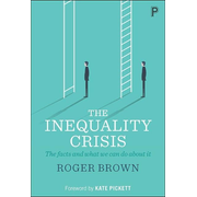 The Inequality Crisis: The Facts and What We Can Do about It