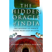 The Hidden Oracle of India: The Mystery of India's Naadi Palm Readers