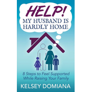 Help! My Husband is Hardly Home